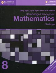 Cambridge Checkpoint Mathematics 8 Challenge, Byrd Greg, Byrd Lynn, Pearce Chris