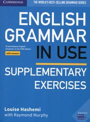 English Grammar in Use Supplementary Exercises Book with Answers, Hashemi Louise, Murphy Raymond