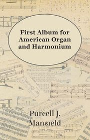First Album for American Organ and Harmonium, Mansfield Purcell J.