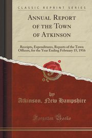 Annual Report of the Town of Atkinson, Hampshire Atkinson New