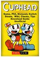 Cuphead Game, PS4, Nintendo Switch, Steam, Wiki, Cheats, Tips, Download Guide Unofficial, Yuw The