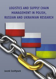 Logistics and Supply Chain Management in Polish, Russian and Ukrainian Research,