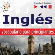 Inglés vocabulario para principiantes. Escucha & Aprende (for Spanish speakers), Dorota Guzik
